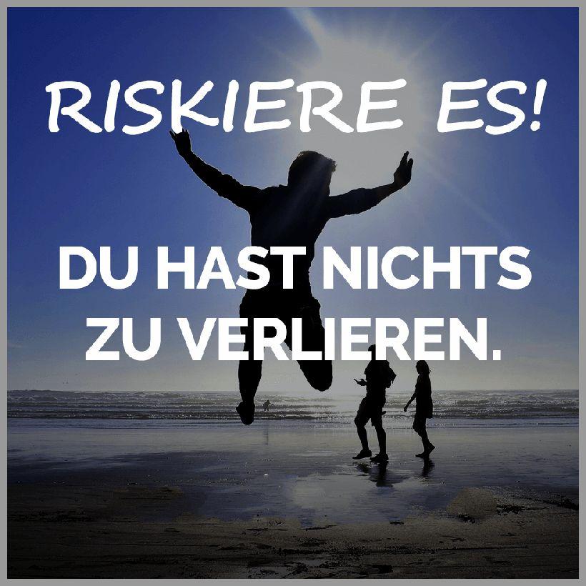 Riskiere es du hast nichts zu verlieren - Riskiere es du hast nichts zu verlieren