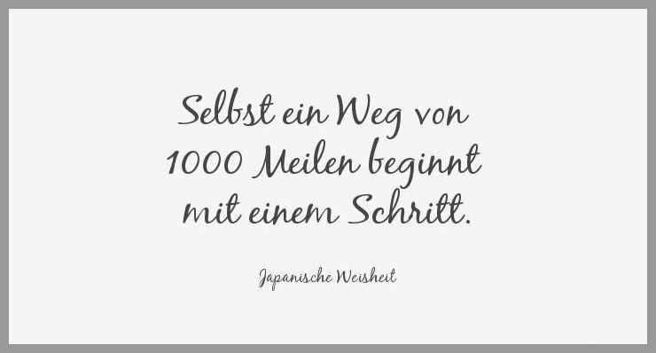 Selbst ein weg von 1000 meilen beginnt mit einem schritt - Selbst ein weg von 1000 meilen beginnt mit einem schritt
