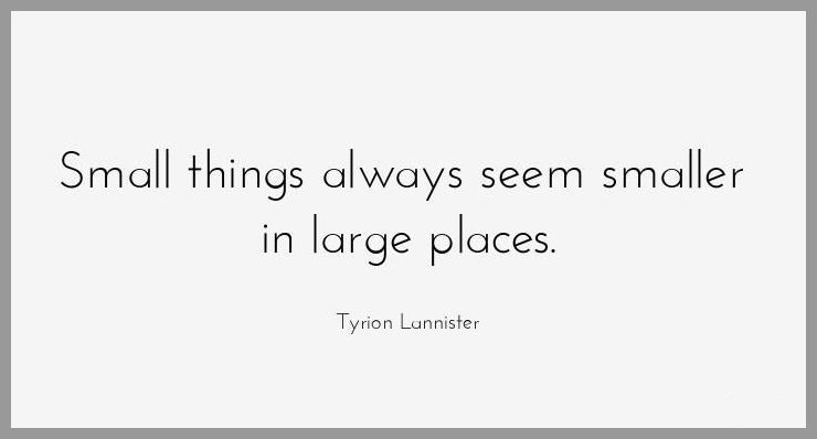 Small things always seem smaller in large places - Small things always seem smaller in large places