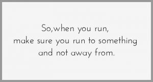 So when you run make sure you run to something and not away from 300x161 - So when you run make sure you run to something and not away from