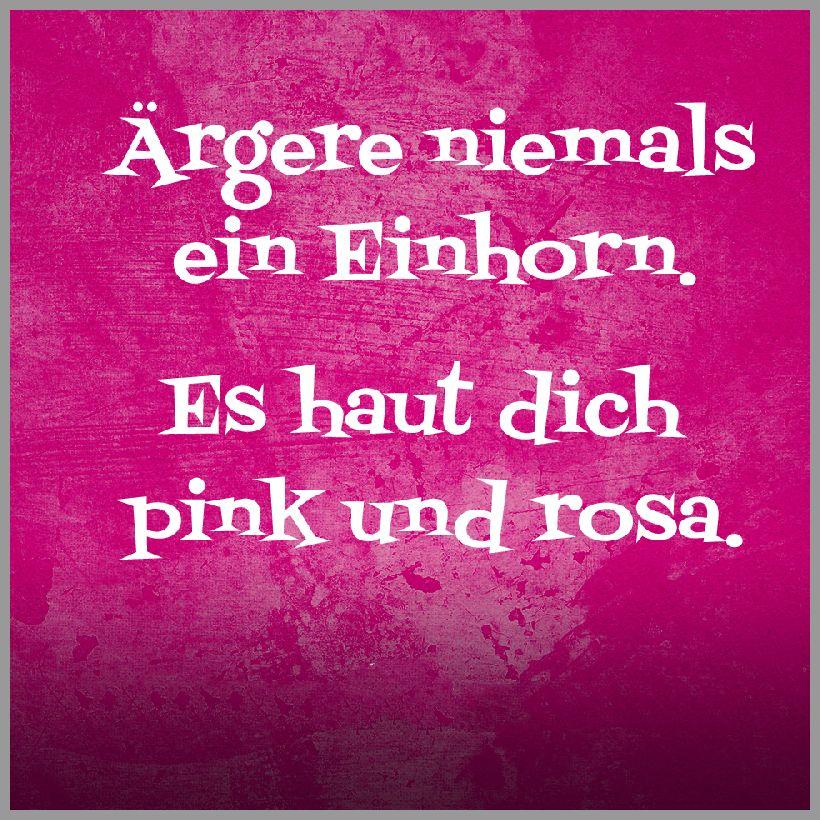 Spruch aergere niemals ein einhorn es haut dich pink und rosa - Spruch aergere niemals ein einhorn es haut dich pink und rosa
