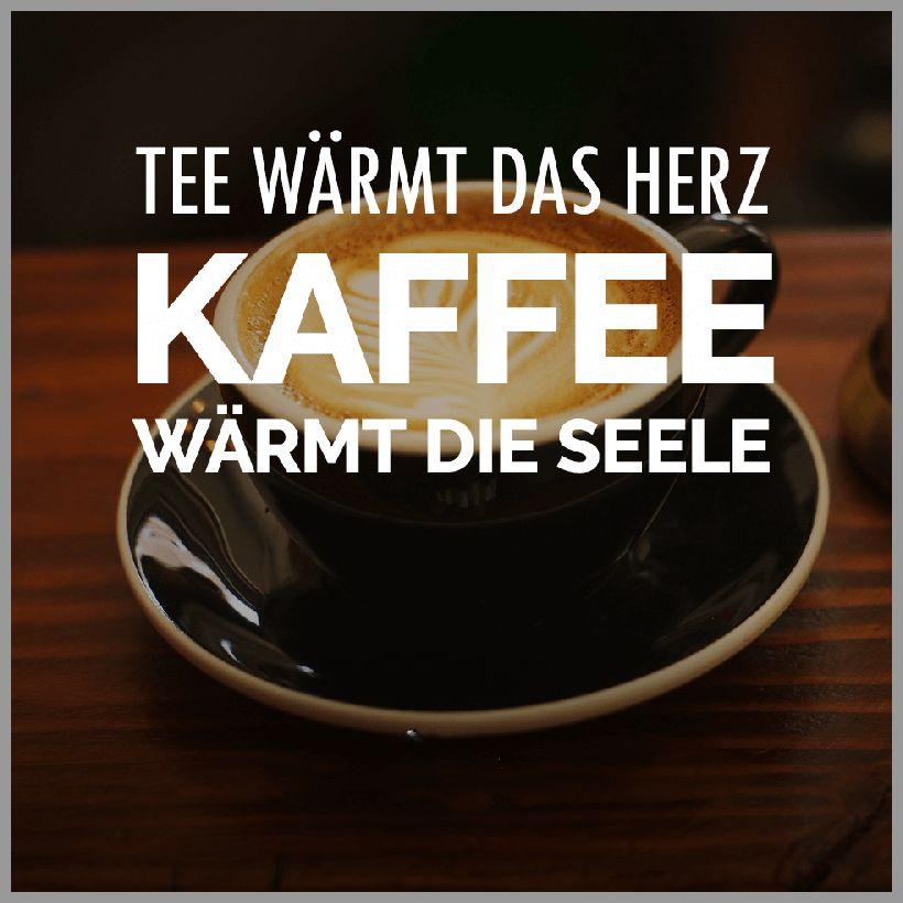 Tee waermt das herz kaffee waermt die seele - Tee waermt das herz kaffee waermt die seele