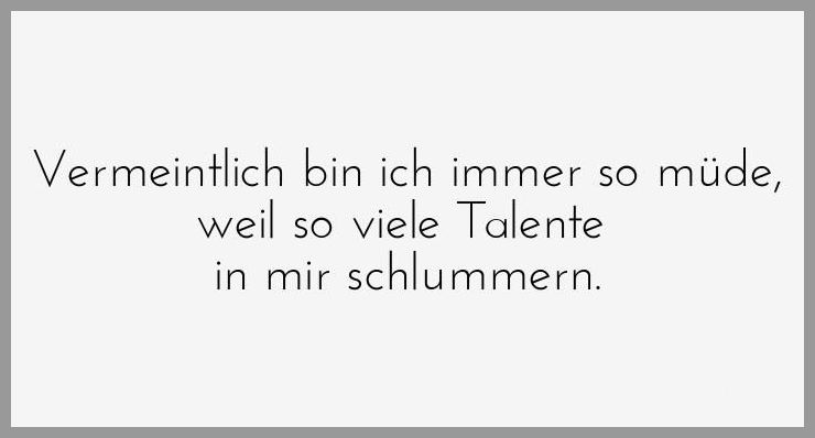 Vermeintlich bin ich immer so muede weil so viele talente in mir schlummern - Vermeintlich bin ich immer so muede weil so viele talente in mir schlummern
