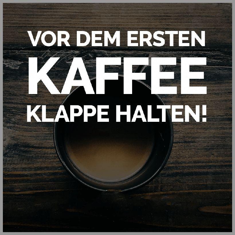 Vor dem ersten kaffee klappe halten - Vor dem ersten kaffee klappe halten