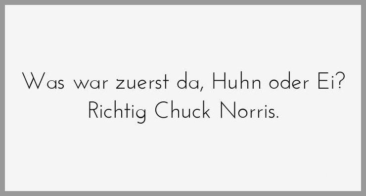 Was war zuerst da huhn oder ei richtig chuck norris - Was war zuerst da huhn oder ei richtig chuck norris