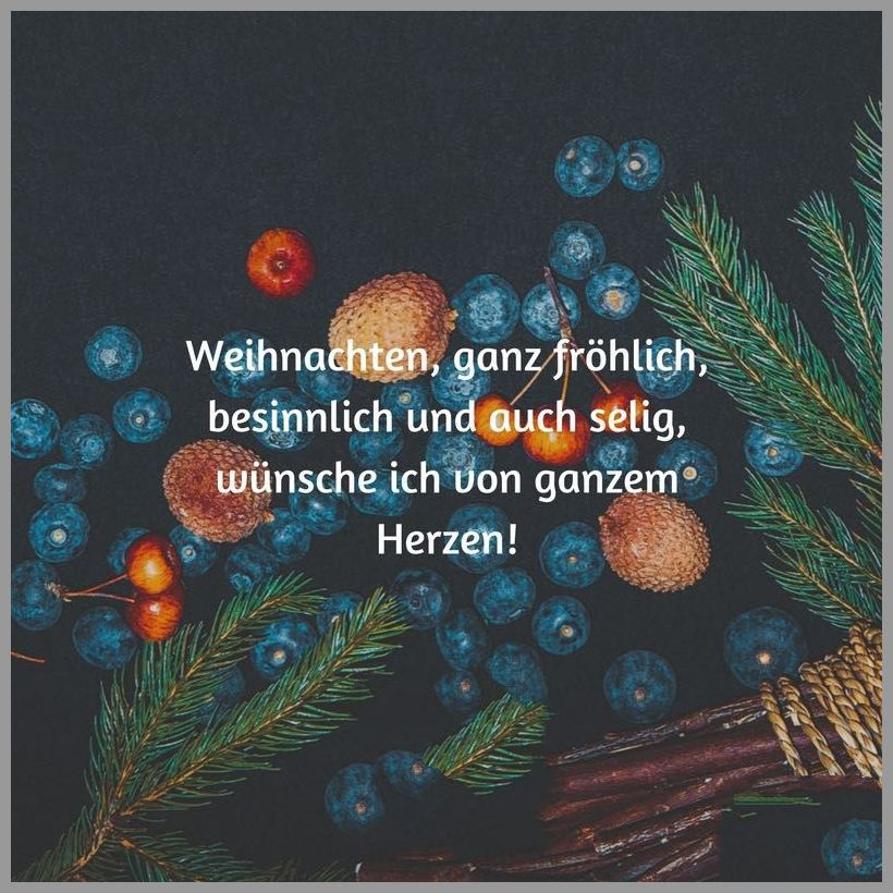 Weihnachten ganz froehlich besinnlich und auch selig wuensche ich von ganzem herzen - Weihnachten ganz froehlich besinnlich und auch selig wuensche ich von ganzem herzen