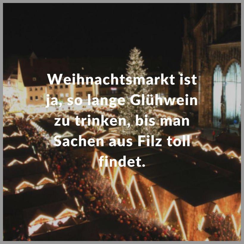 Weihnachtsmarkt ist ja so lange gluehwein zu trinken bis man sachen aus filz toll findet - Weihnachtsmarkt ist ja so lange gluehwein zu trinken bis man sachen aus filz toll findet