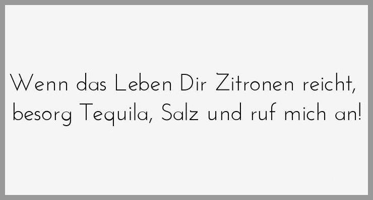 Wenn das leben dir zitronen reicht besorg tequila salz und ruf mich an - Wenn das leben dir zitronen reicht besorg tequila salz und ruf mich an