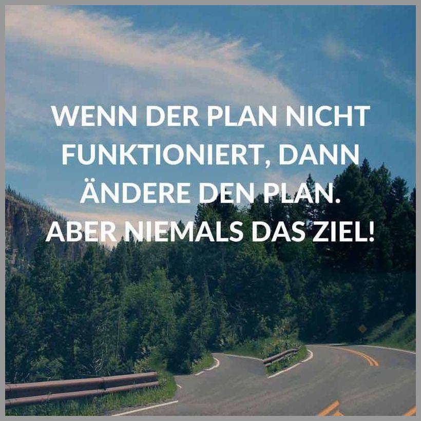 Wenn der plan nicht funktioniert dann aendere den plan aber niemals das ziel - Wenn der plan nicht funktioniert dann aendere den plan aber niemals das ziel