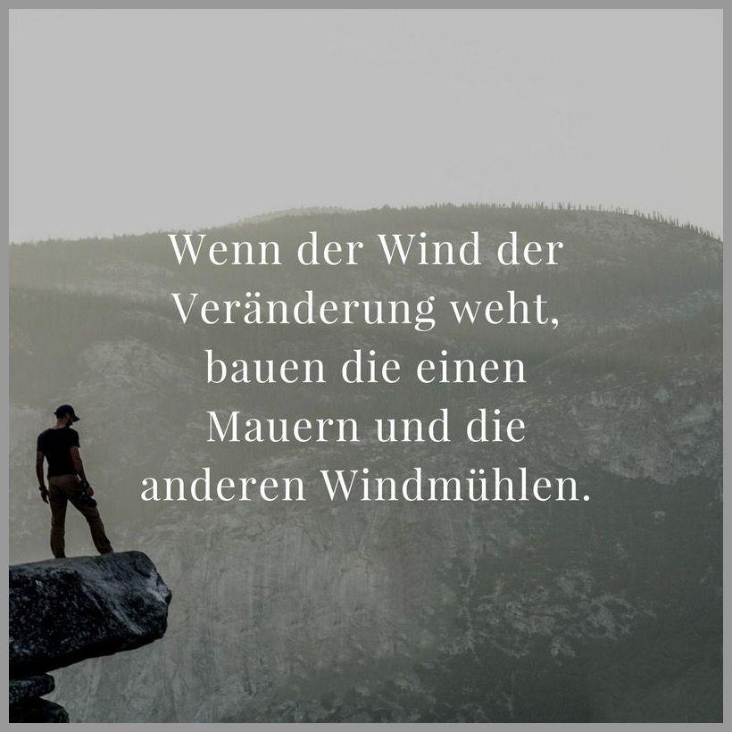 Wenn der wind der veraenderung weht bauen die einen mauern und die anderen windmuehlen - Wenn der wind der veraenderung weht bauen die einen mauern und die anderen windmuehlen