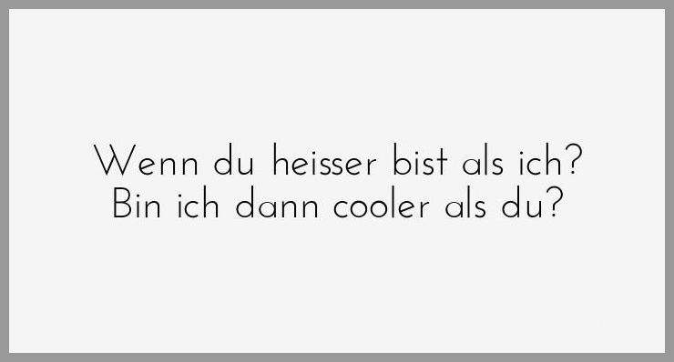 Wenn du heisser bist als ich bin ich dann cooler als du - Wenn du heisser bist als ich bin ich dann cooler als du