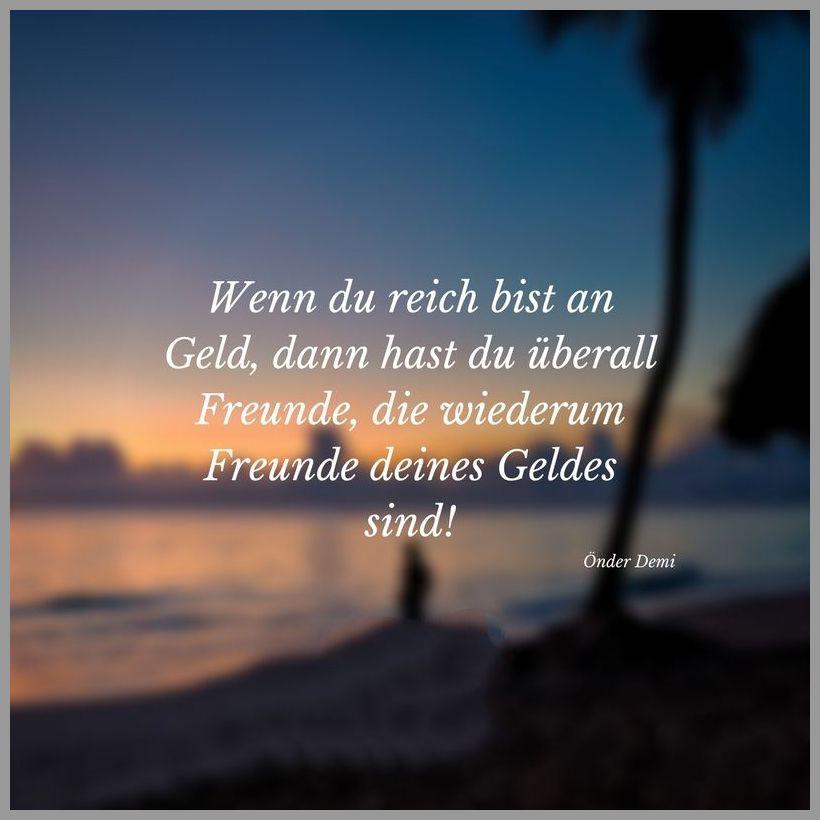 Wenn du reich bist an geld dann hast du ueberall freunde die wiederum freunde deines geldes sind - Wenn du reich bist an geld dann hast du ueberall freunde die wiederum freunde deines geldes sind