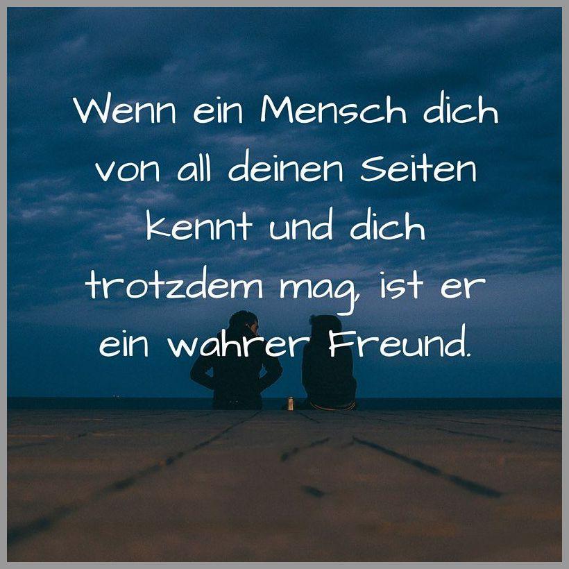 Wenn ein mensch dich von all deinen seiten kennt und dich trotzdem mag ist er ein wahrer freund - Wenn ein mensch dich von all deinen seiten kennt und dich trotzdem mag ist er ein wahrer freund