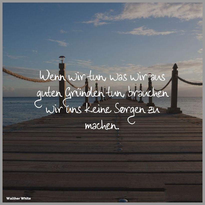 Wenn wir tun was wir aus guten gruenden tun brauchen wir uns keine sorgen zu machen - Wenn wir tun was wir aus guten gruenden tun brauchen wir uns keine sorgen zu machen
