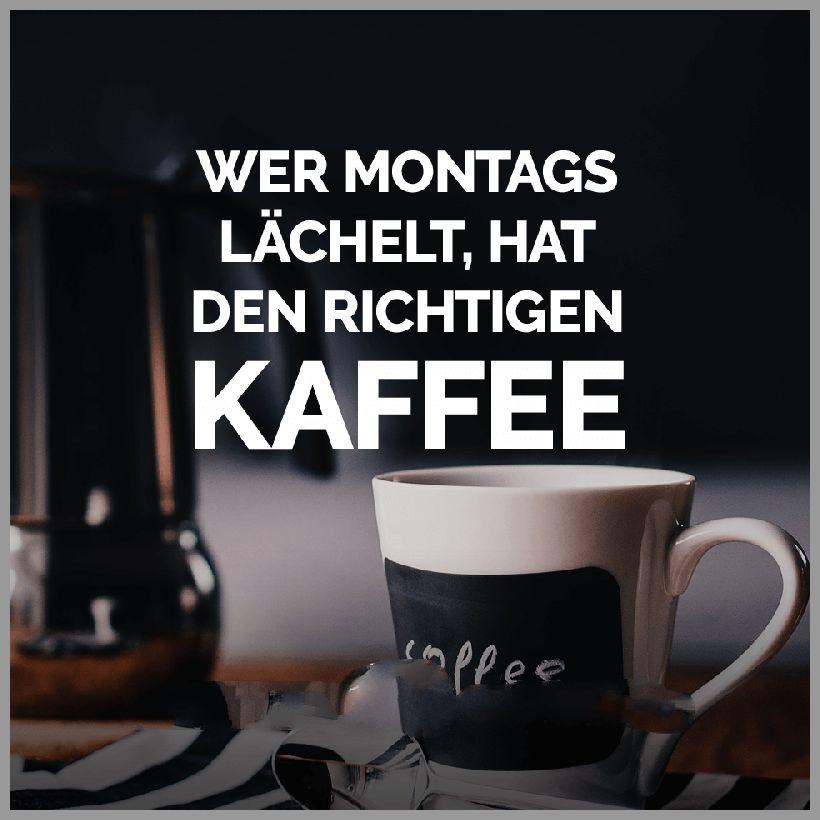 Wer montags laechelt hat den richtigen kaffee - Wer montags laechelt hat den richtigen kaffee