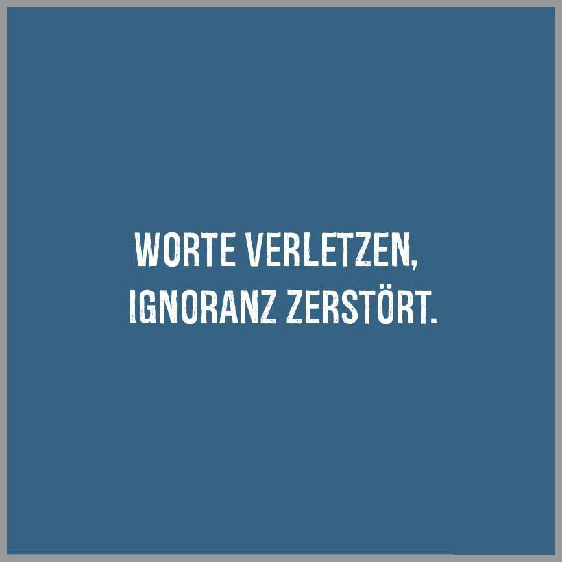 Worte verletzen ignoranz zerstoert - Worte verletzen ignoranz zerstoert
