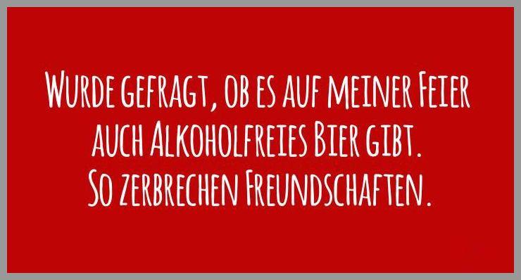 Wurde gefragt ob es auf meiner feier auch alkoholfreies bier gibt so zerbrechen freundschaften - Wurde gefragt ob es auf meiner feier auch alkoholfreies bier gibt so zerbrechen freundschaften