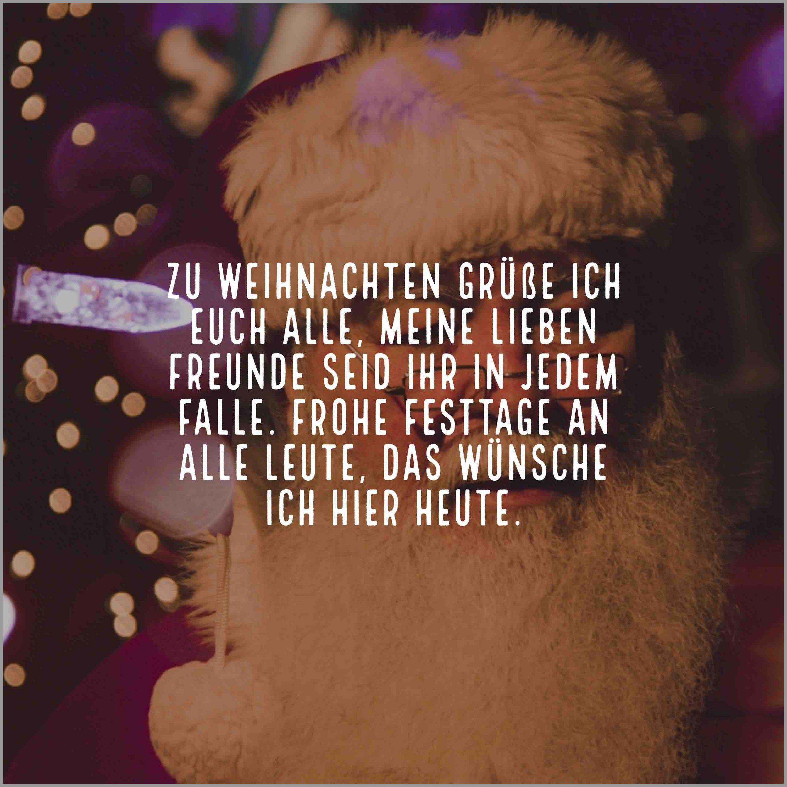 Zu weihnachten gruesse ich euch alle meine lieben freunde seid ihr in jedem falle frohe festtage an alle leute das wuensche ich hier heute - Zu weihnachten gruesse ich euch alle meine lieben freunde seid ihr in jedem falle frohe festtage an alle leute das wuensche ich hier heute