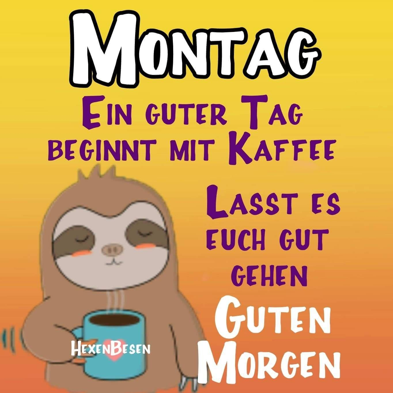 Schönen montag morgen kaffee - Schönen montag morgen kaffee