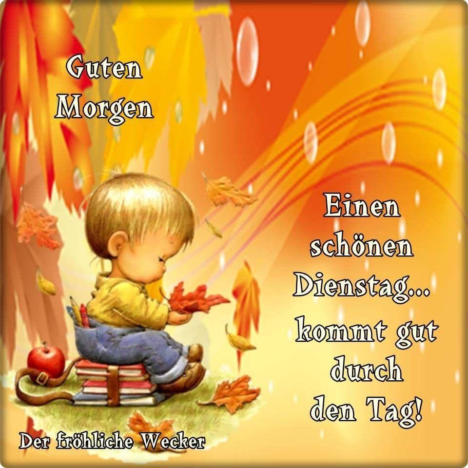 Dienstag Schönen Guten Morgen Bilder Und Sprüche Für