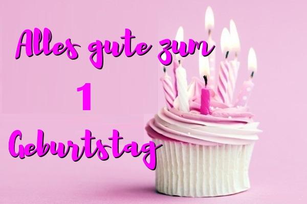 Alles Gute Zum 1 Geburtstag  - Alles Gute Zum 1 Geburtstag