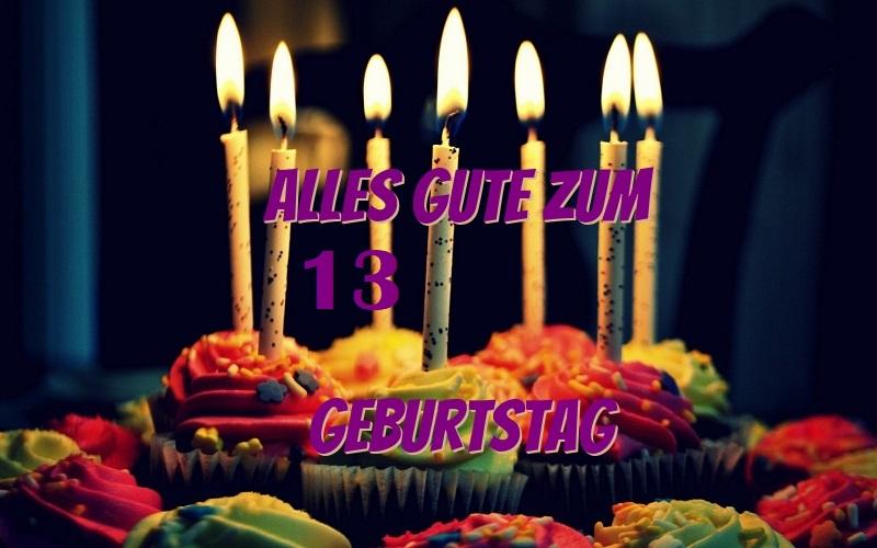 Alles Gute Zum 13 Geburtstag  - Alles Gute Zum 13 Geburtstag