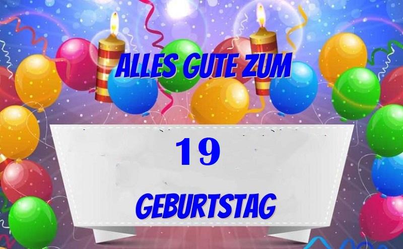 Geburtstagswünsche Zum 19. Geburtstag