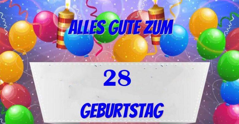 Geburtstagswünsche Zum 28
