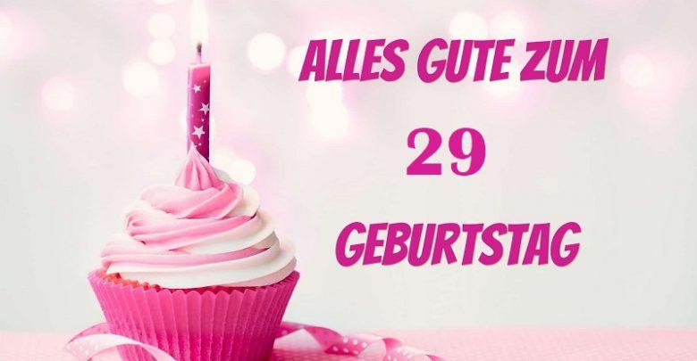 Sprüche Zum 29 Geburtstag