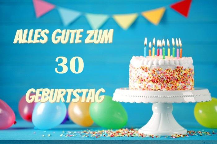 Alles Gute Zum 30 Geburtstag  - Alles Gute Zum 30 Geburtstag