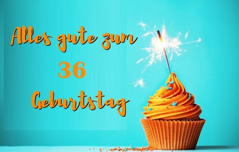 Alles Gute Zum 36 Geburtstag - Alles Gute Zum 36 Geburtstag
