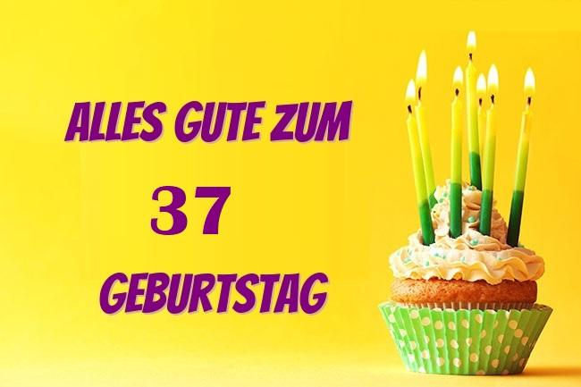 Alles Gute Zum 37 Geburtstag  - Alles Gute Zum 37 Geburtstag