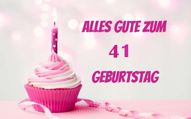 Alles Gute Zum 41 Geburtstag  - Alles Gute Zum 41 Geburtstag