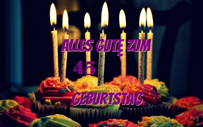 Alles Gute Zum 45 Geburtstag Bilder Und Sprüche Für