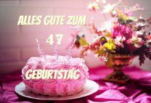 Alles Gute Zum 47 Geburtstag 220x150 - Alles Gute Zum 47 Geburtstag