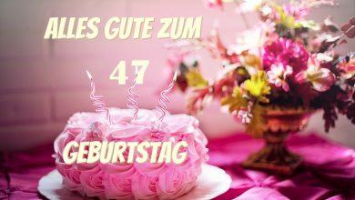 Alles Gute Zum 47 Geburtstag  390x220 - Alles Gute Zum 47 Geburtstag