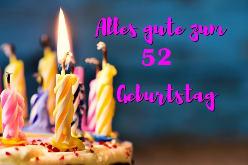 Alles Gute Zum 52 Geburtstag Bilder Und Sprüche Für