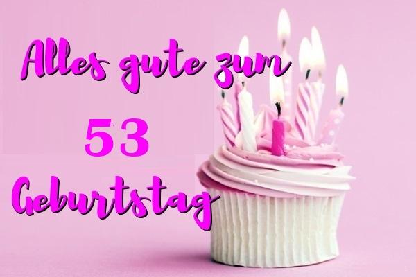 Alles Gute Zum 53 Geburtstag - Alles Gute Zum 53 Geburtstag