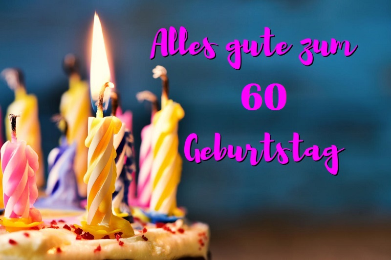 Alles Gute Zum 60 Geburtstag  - Alles Gute Zum 60 Geburtstag
