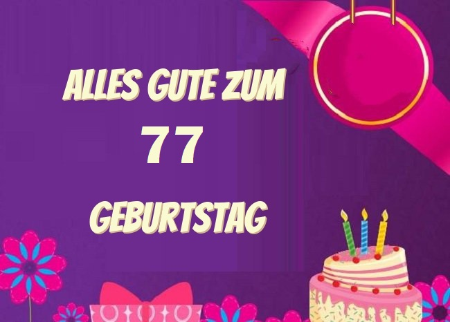 Alles Gute Zum 77 Geburtstag  - Alles Gute Zum 77 Geburtstag