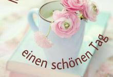 Schönen Tag Sprüche Mit Bild Für Whatsapp 220x150 - Schönen Tag Sprüche Mit Bild Für Whatsapp